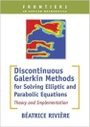 Tapa del libro Discontinuous Galerkin Methods For Solving Elliptic And Parabolic Equations: Theory And Implementati